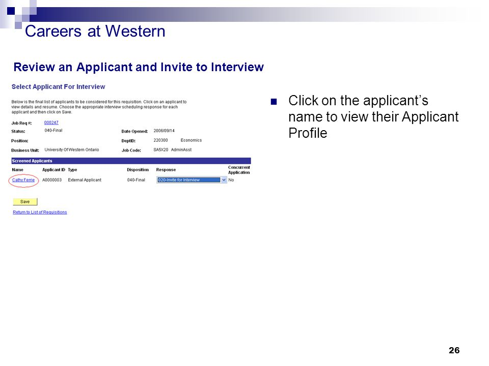 Careers at Western 26 Review an Applicant and Invite to Interview Click on the applicant's name to view their Applicant Profile