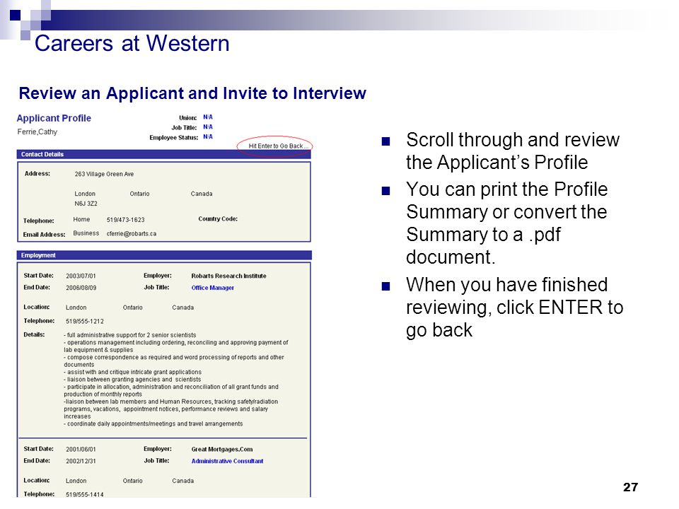 Careers at Western 27 Review an Applicant and Invite to Interview Scroll through and review the Applicant's Profile You can print the Profile Summary or convert the Summary to a.pdf document.