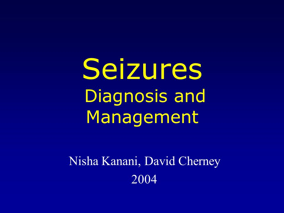 Physical examination Generally unrevealing Look for signs of disorders associated with seizures.