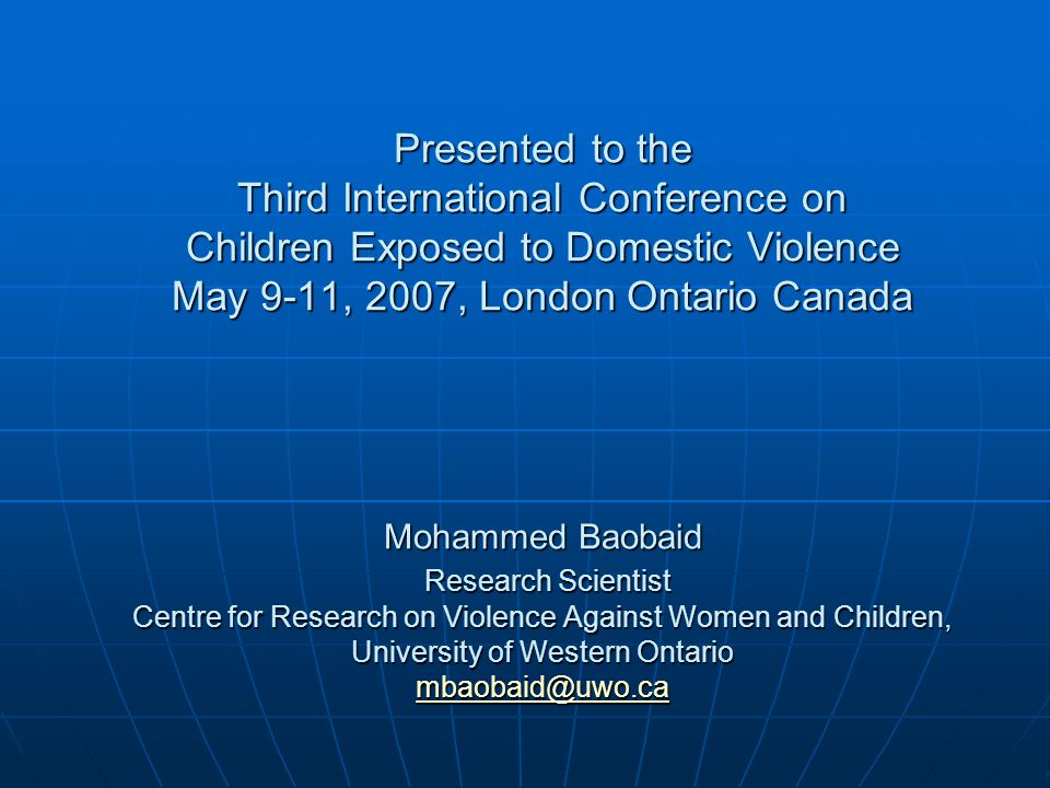 Attitudes of Muslim Men Towards Domestic Violence Against Women and Children Presented to the Third International Conference on Children Exposed to Do