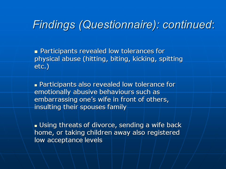 Findings (Questionnaire): continued: Participants revealed low tolerances for physical abuse (hitting, biting, kicking, spitting etc.) Participants re