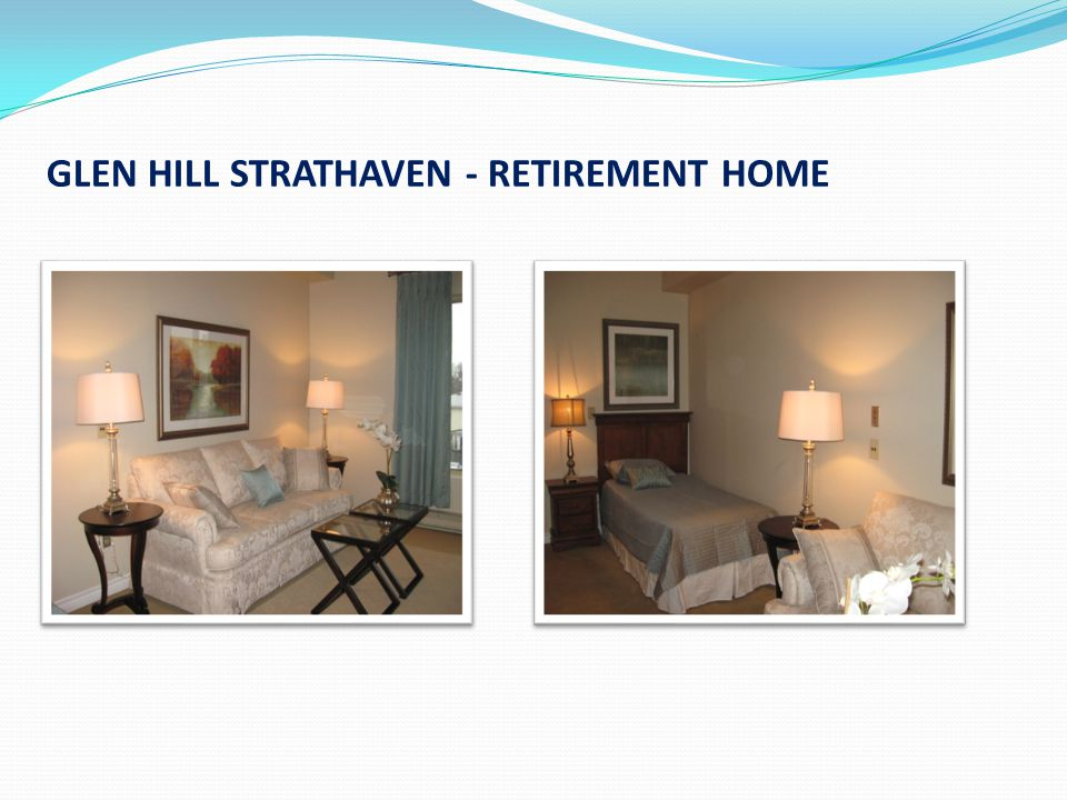 GLEN HILL STRATHAVEN - RETIREMENT HOME