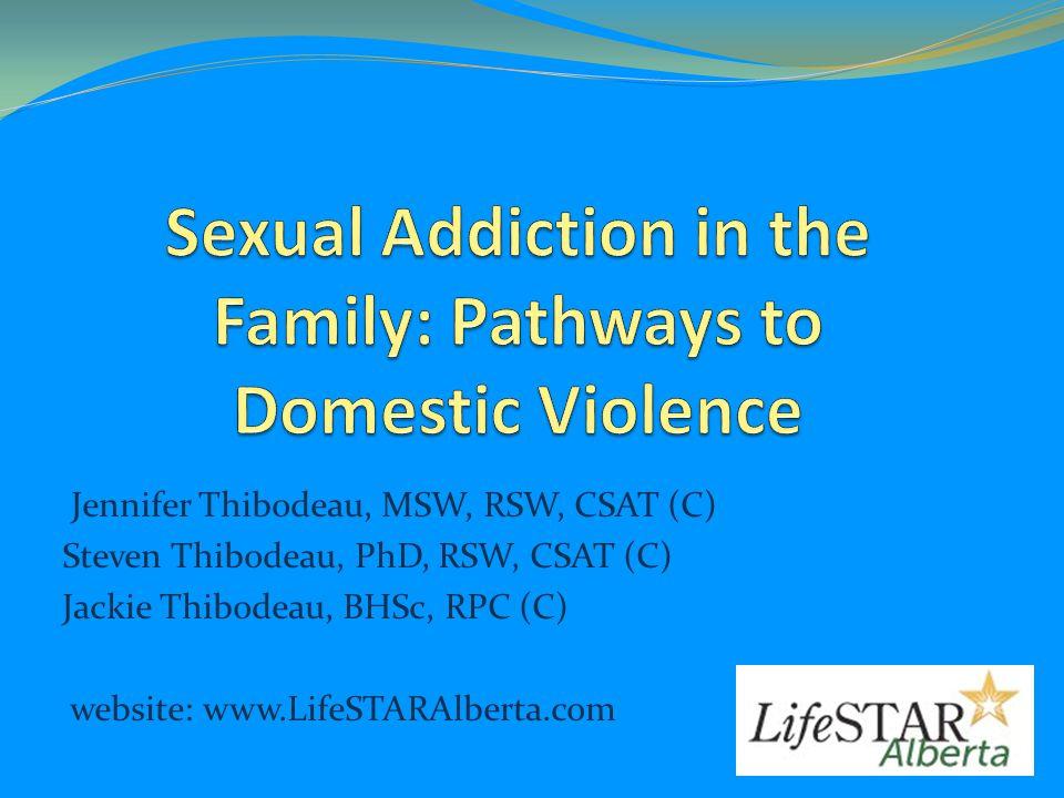 Jennifer Thibodeau, MSW, RSW, CSAT (C) Steven Thibodeau, PhD, RSW, CSAT (C) Jackie Thibodeau, BHSc, RPC (C) website: www.LifeSTARAlberta.com