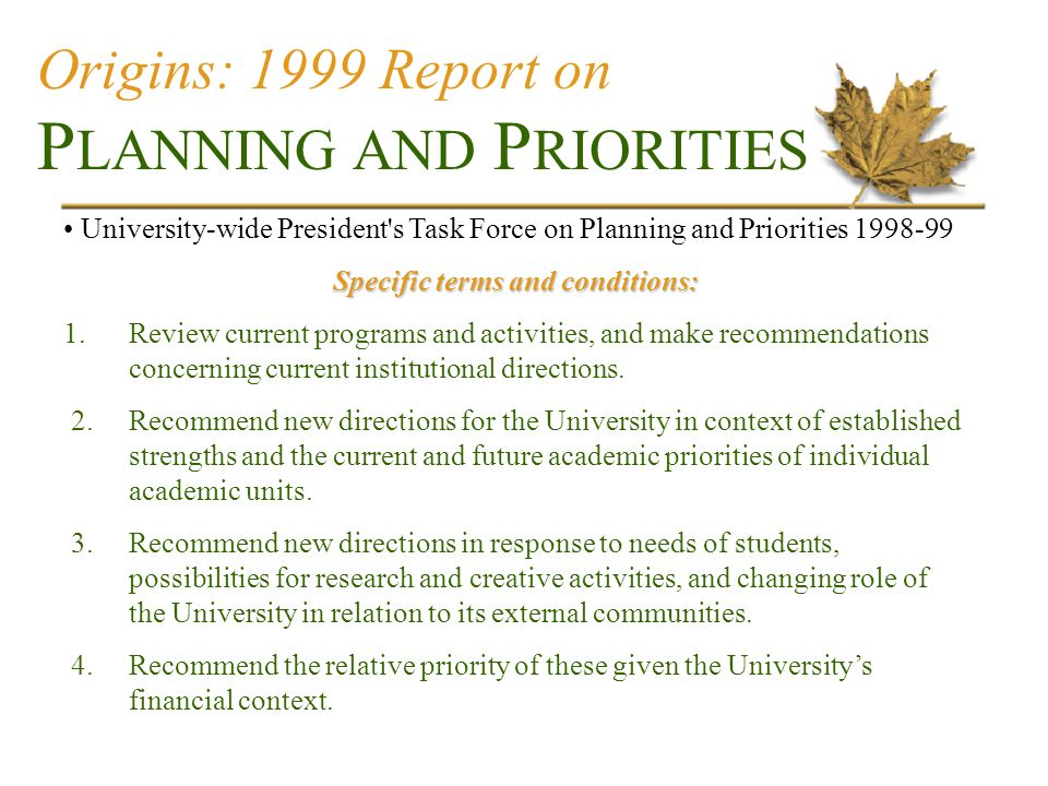University-wide President s Task Force on Planning and Priorities 1998-99 Specific terms and conditions: 1.