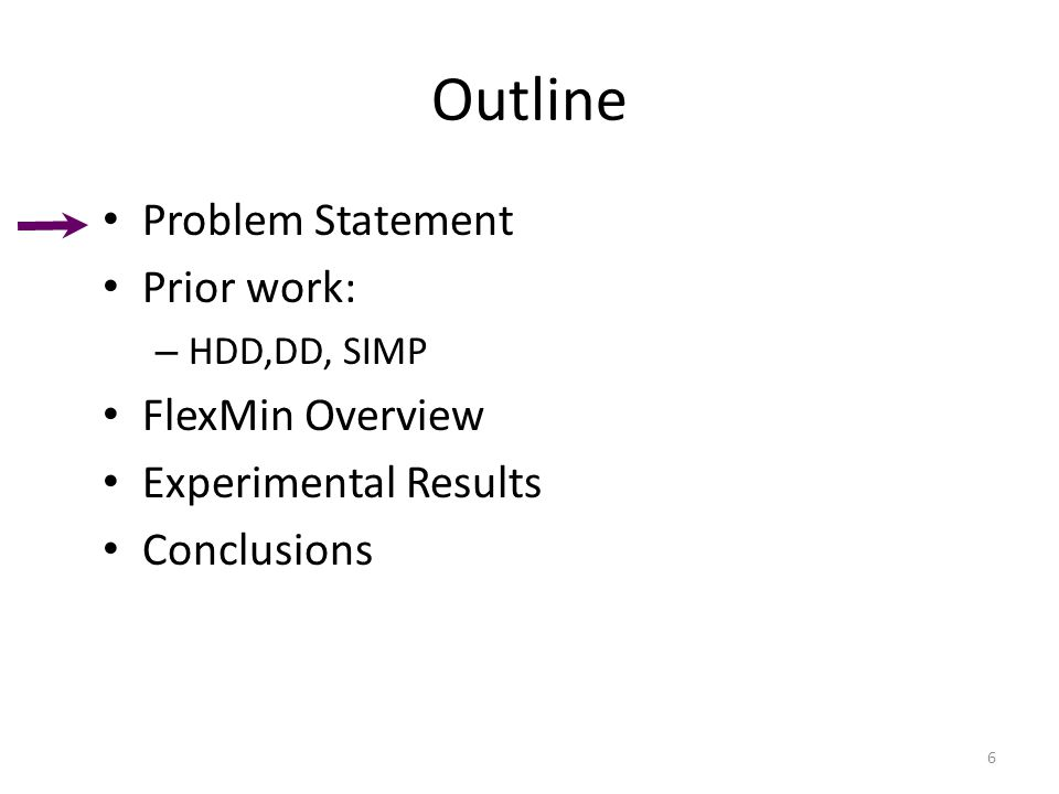 Outline Problem Statement Prior work: – HDD,DD, SIMP FlexMin Overview Experimental Results Conclusions 6