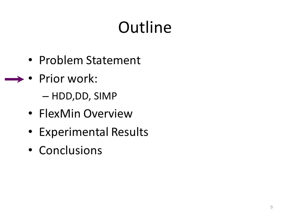 Outline Problem Statement Prior work: – HDD,DD, SIMP FlexMin Overview Experimental Results Conclusions 9