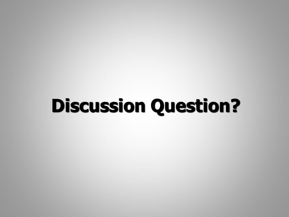 Discussion Question?