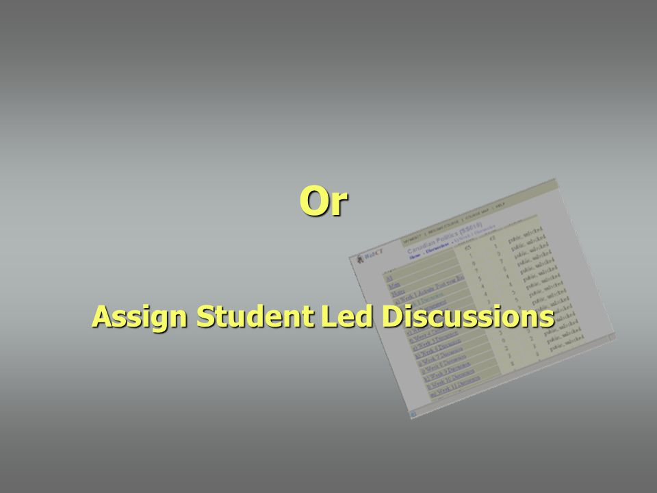 Or Assign Student Led Discussions