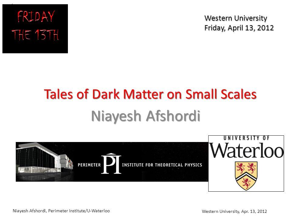 Niayesh Afshordi, Perimeter Institute/U-Waterloo Western University, Apr.