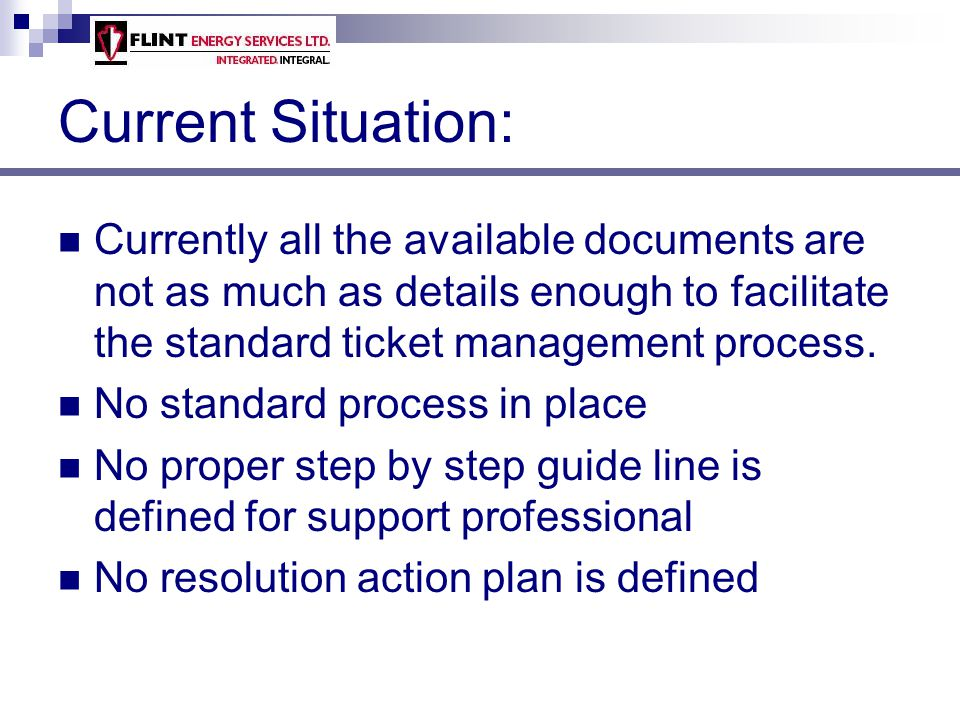 Business Impact: Create one standard guide line for Support personnel.
