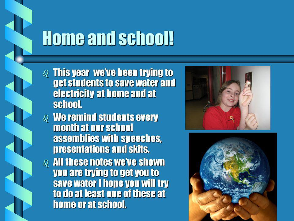 Home and school.