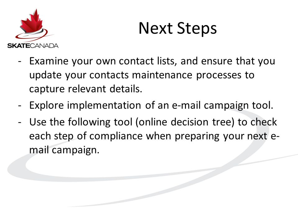 Next Steps -Examine your own contact lists, and ensure that you update your contacts maintenance processes to capture relevant details.