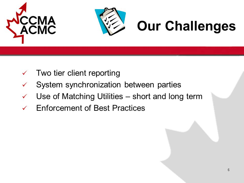 6 Our Challenges Two tier client reporting System synchronization between parties Use of Matching Utilities – short and long term Enforcement of Best Practices