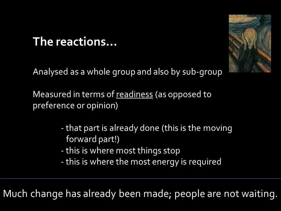 The reactions... Analysed as a whole group and also by sub-group Measured in terms of readiness (as opposed to preference or opinion) - that part is a