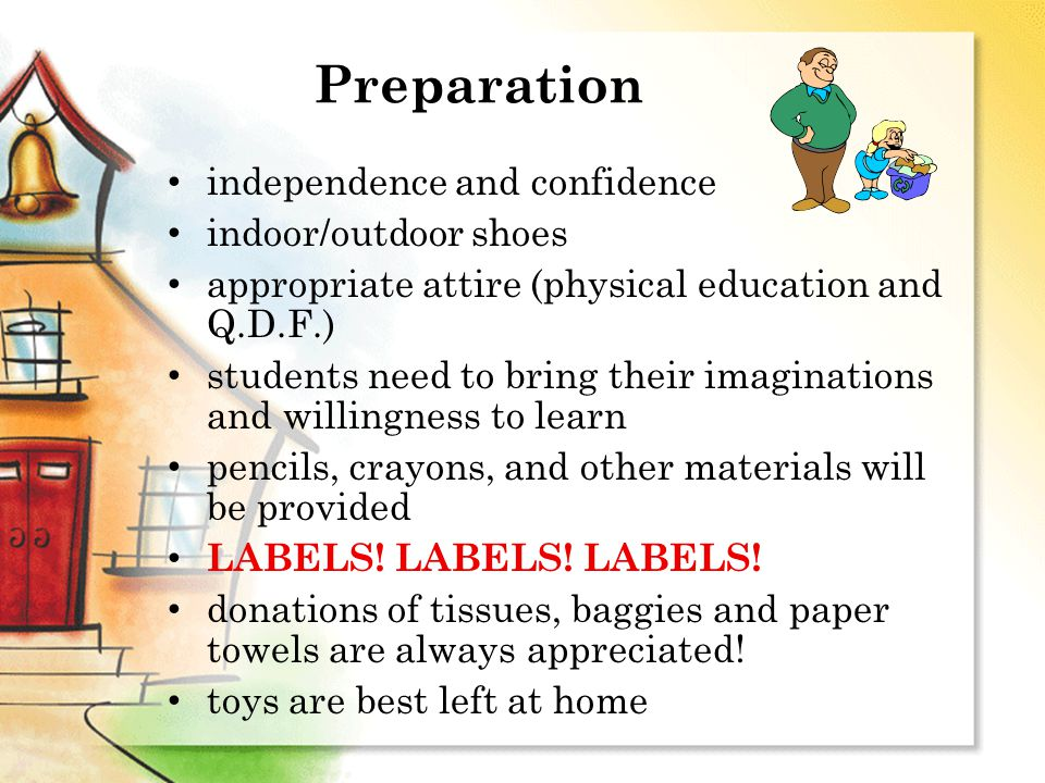Preparation independence and confidence indoor/outdoor shoes appropriate attire (physical education and Q.D.F.) ‏ students need to bring their imagina