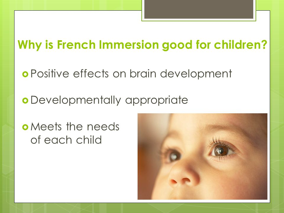Why is French Immersion good for children.