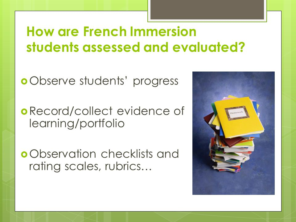 How are French Immersion students assessed and evaluated.