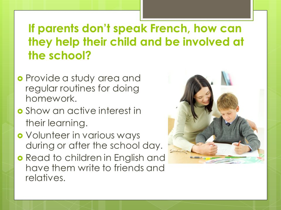 If parents don't speak French, how can they help their child and be involved at the school.