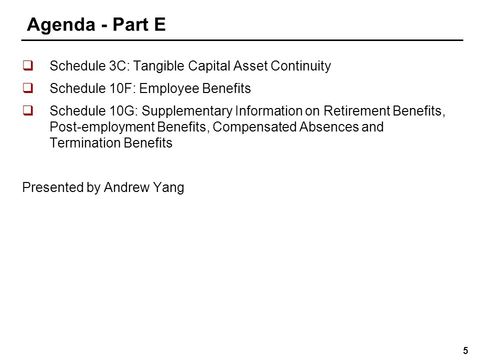 6 Agenda - Part F  Note 1: Significant accounting policies  Note 2: Change in accounting policy  Note 4: Accounts receivable – Government of Ontario  Note 12: Tangible Capital Assets  Note 17: Budget data  Note 18: Partnership in Transportation Consortium  Note 19: Accounting for Contributions Used for Capital Presented by Andrew Yang