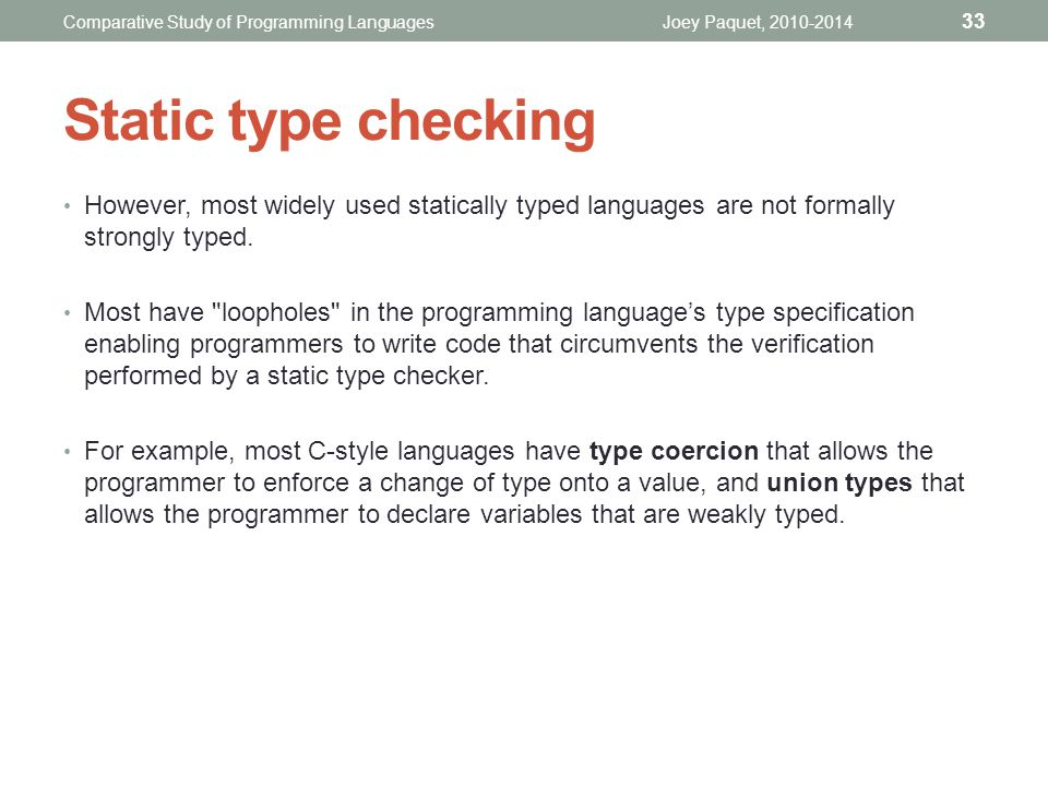However, most widely used statically typed languages are not formally strongly typed.
