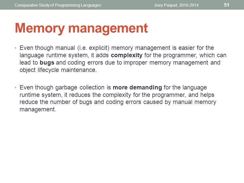 Memory management Even though manual (i.e.