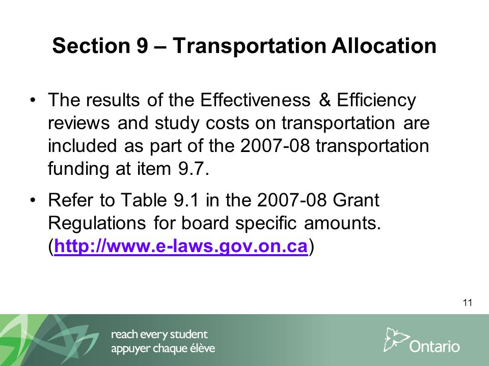 11 Section 9 – Transportation Allocation The results of the Effectiveness & Efficiency reviews and study costs on transportation are included as part of the 2007-08 transportation funding at item 9.7.