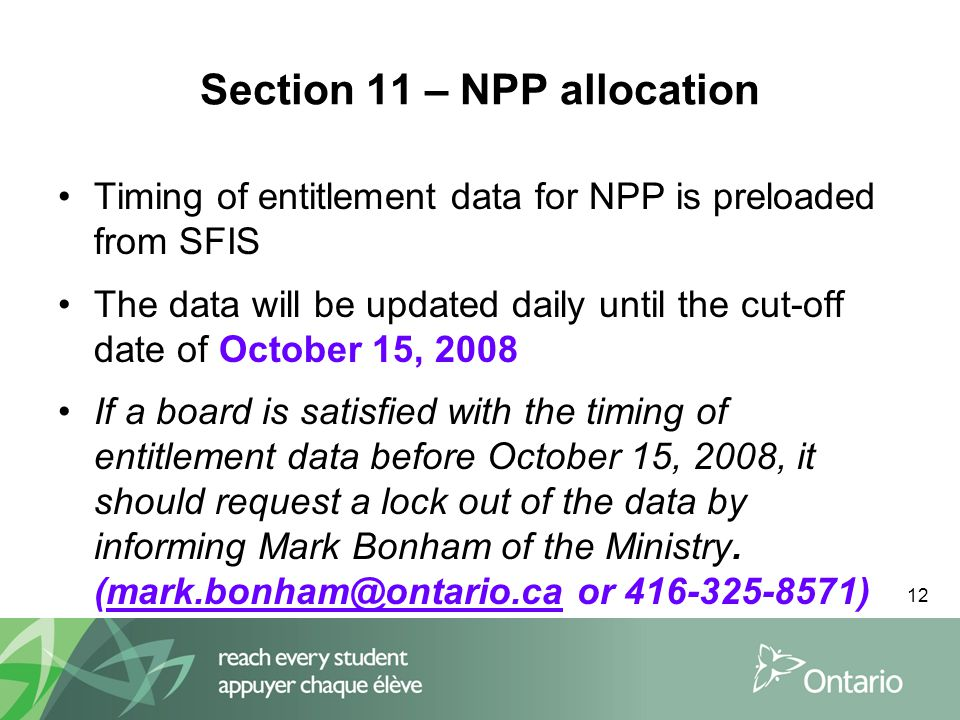 12 Section 11 – NPP allocation Timing of entitlement data for NPP is preloaded from SFIS The data will be updated daily until the cut-off date of Octo