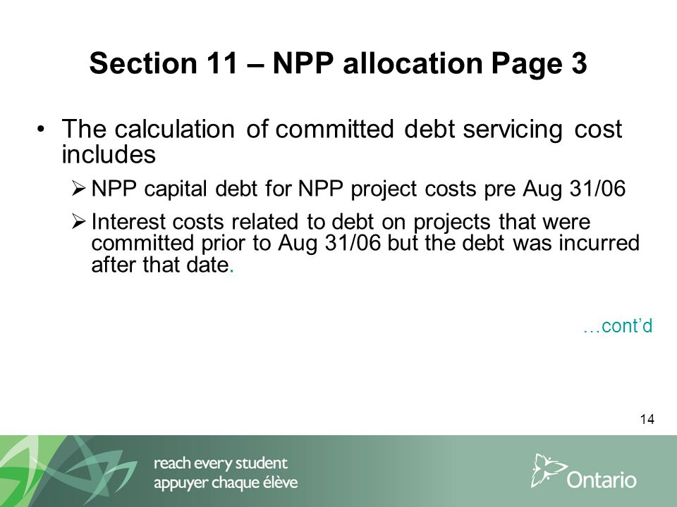 14 Section 11 – NPP allocation Page 3 The calculation of committed debt servicing cost includes  NPP capital debt for NPP project costs pre Aug 31/06