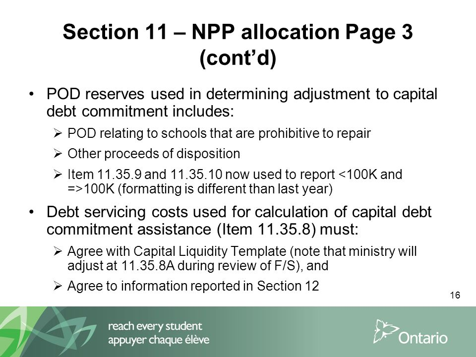 16 Section 11 – NPP allocation Page 3 (cont'd) POD reserves used in determining adjustment to capital debt commitment includes:  POD relating to scho