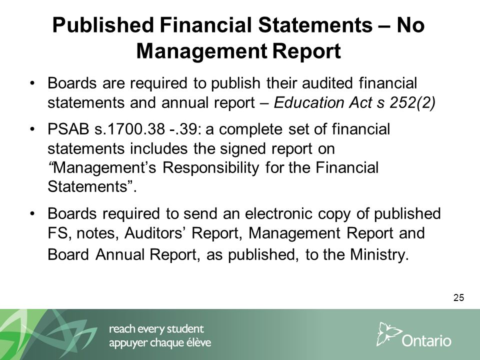 25 Published Financial Statements – No Management Report Boards are required to publish their audited financial statements and annual report – Educati