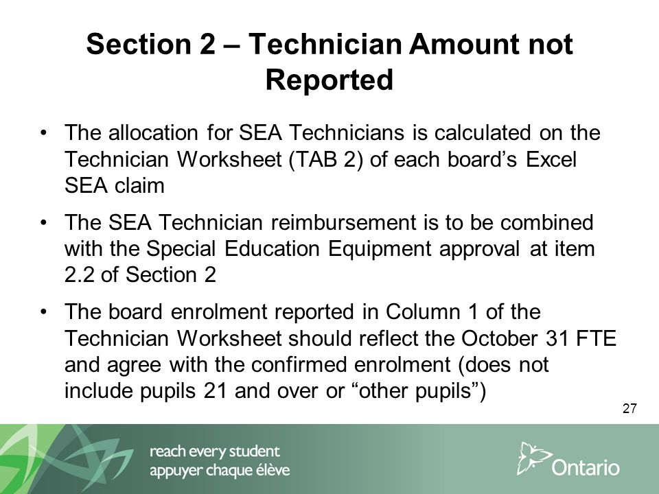27 Section 2 – Technician Amount not Reported The allocation for SEA Technicians is calculated on the Technician Worksheet (TAB 2) of each board's Exc