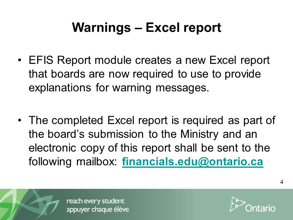 4 Warnings – Excel report EFIS Report module creates a new Excel report that boards are now required to use to provide explanations for warning messages.