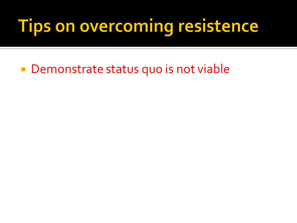  Demonstrate status quo is not viable
