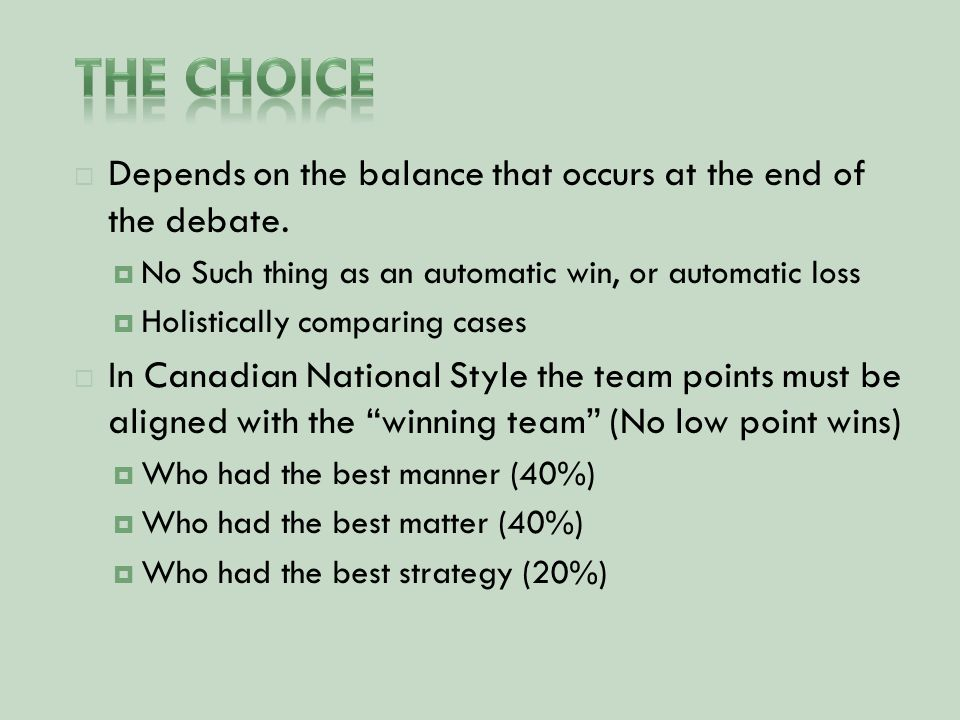  Depends on the balance that occurs at the end of the debate.