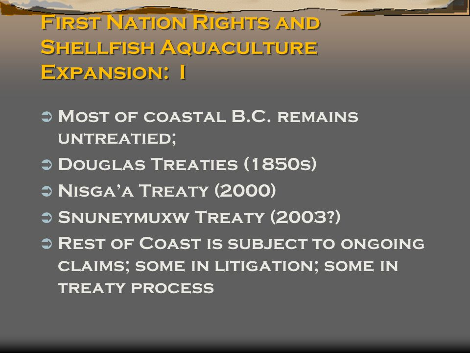 First Nation Rights and Shellfish Aquaculture Expansion: I  Most of coastal B.C.