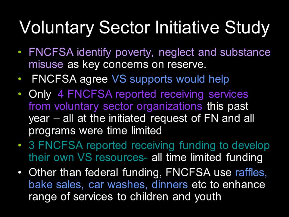 Voluntary Sector Initiative Study FNCFSA identify poverty, neglect and substance misuse as key concerns on reserve.