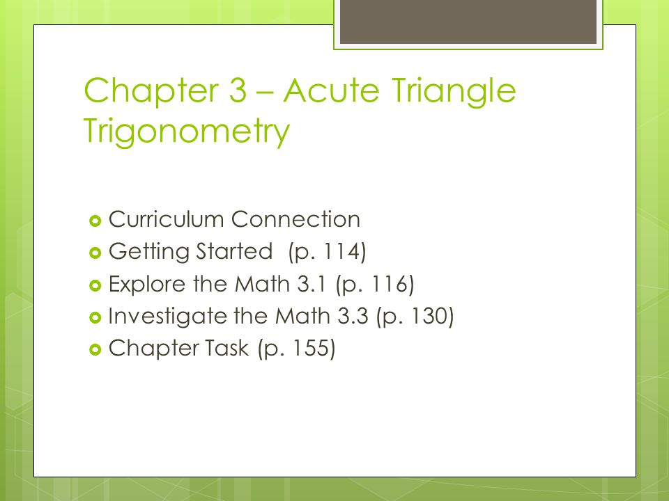 Chapter 3 – Acute Triangle Trigonometry  Curriculum Connection  Getting Started (p.