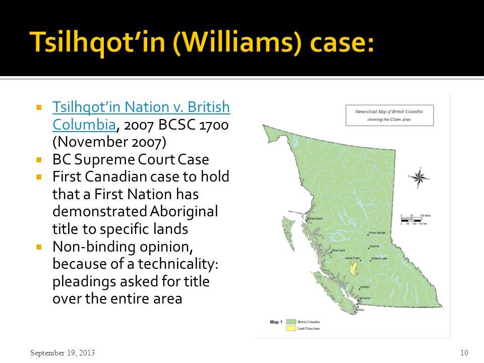  Tsilhqot'in Nation v. British Columbia, 2007 BCSC 1700 (November 2007) Tsilhqot'in Nation v. British Columbia  BC Supreme Court Case  First Canadi