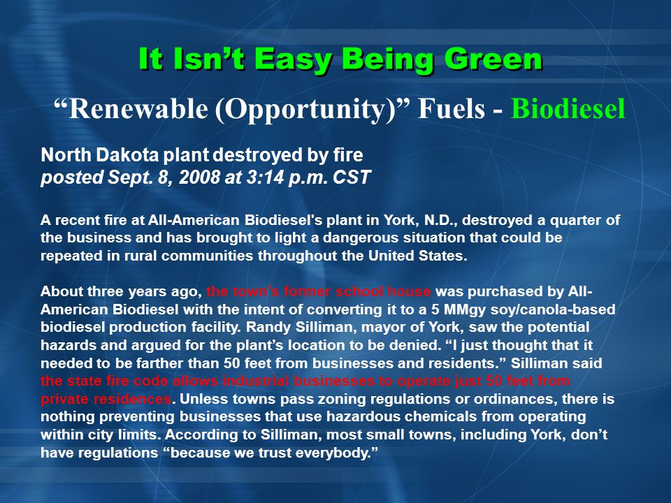 It Isn't Easy Being Green Renewable (Opportunity) Fuels - Biodiesel Personal Biodiesel ProductionIndustrial Biodiesel Pilot Plant