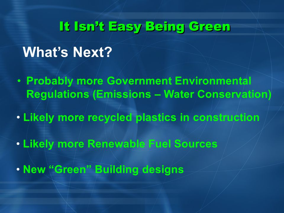 It Isn't Easy Being Green FM Global is Actively Involved with Industry International Codes & Standards Group Participation in NFPA Committees Membership in Professional Organizations SFPE, ASME, TAPPI, National Board ……