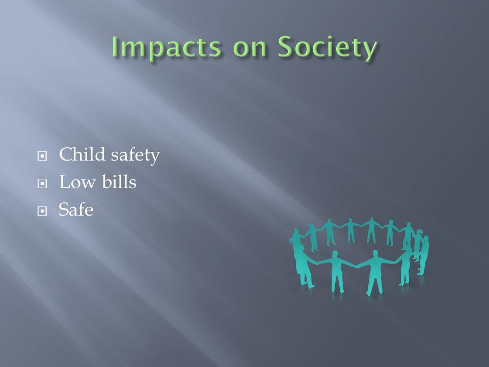  Child safety  Low bills  Safe