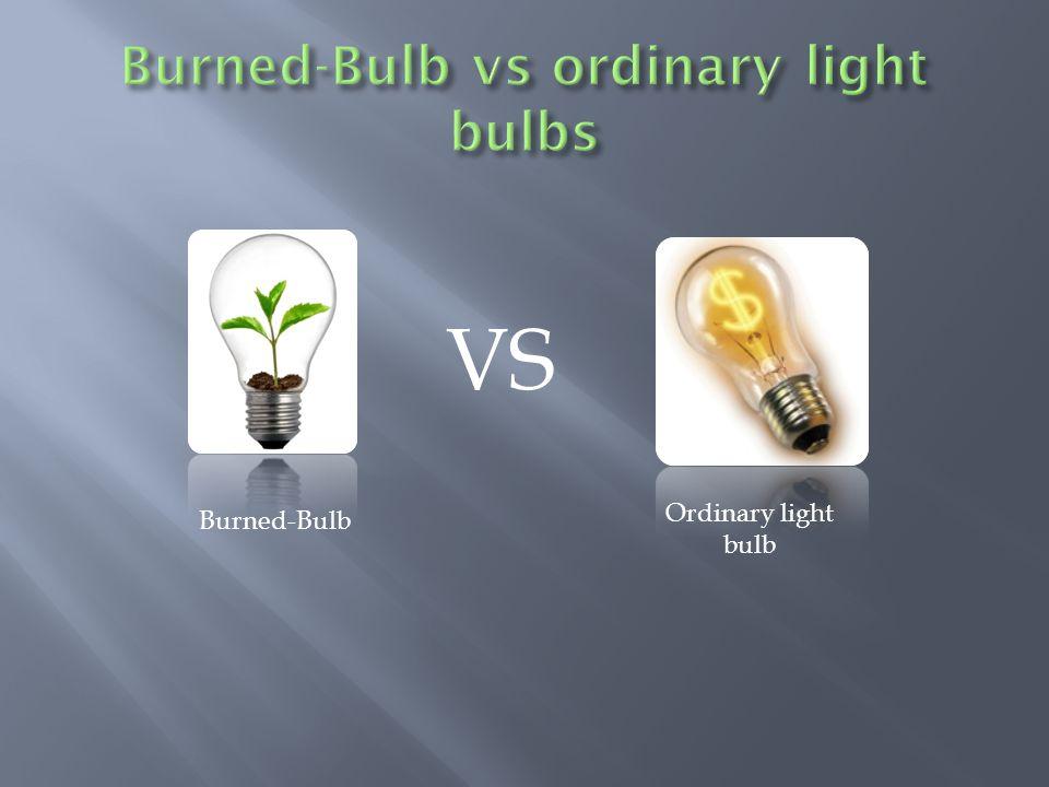 Burned-Bulb Ordinary light bulb VS