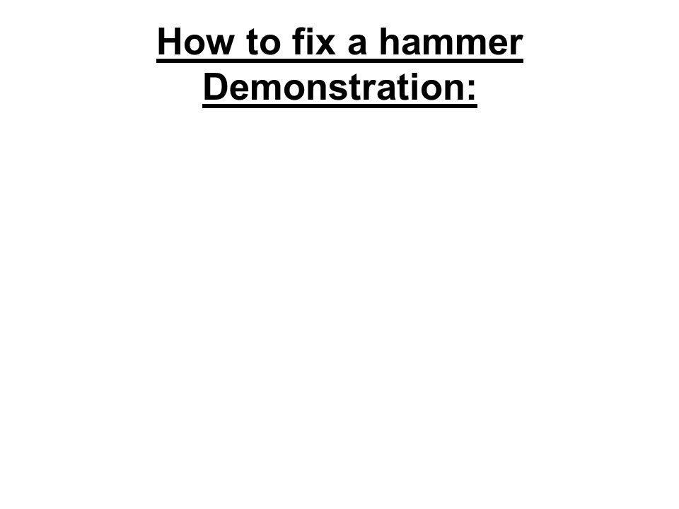 How to fix a hammer Demonstration: