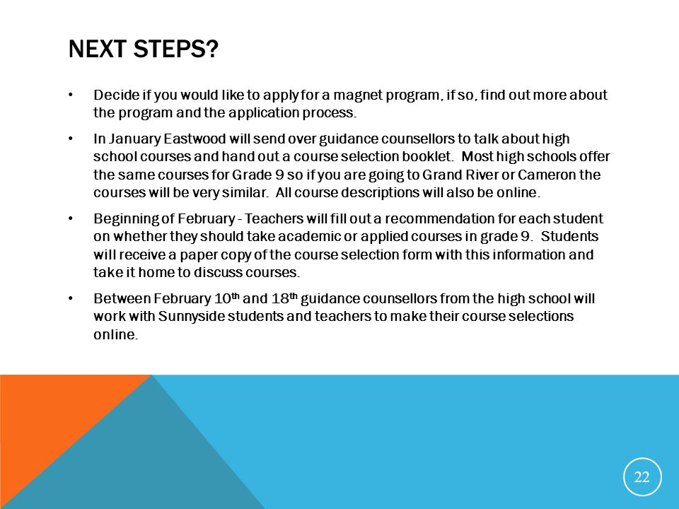 NEXT STEPS? Decide if you would like to apply for a magnet program, if so, find out more about the program and the application process. In January Eas