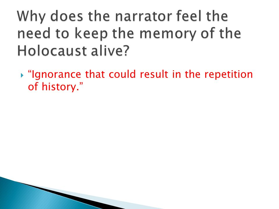  Ignorance that could result in the repetition of history.
