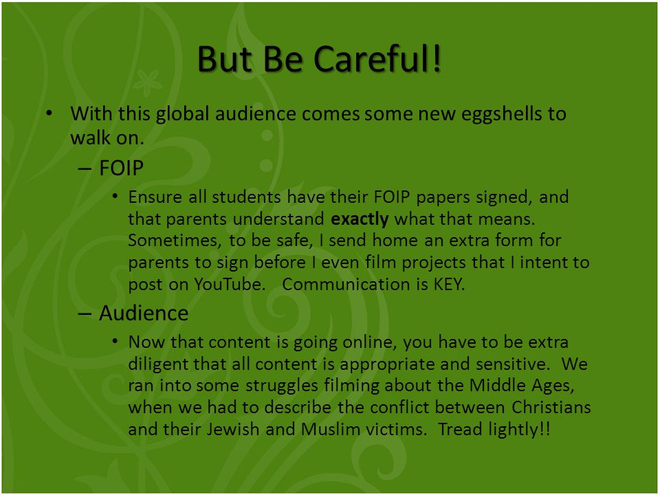 But Be Careful. With this global audience comes some new eggshells to walk on.