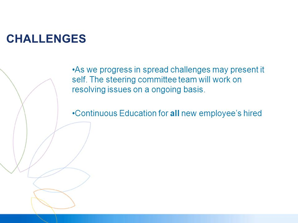 CHALLENGES As we progress in spread challenges may present it self.