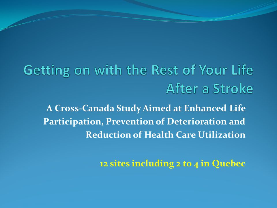 A Cross-Canada Study Aimed at Enhanced Life Participation, Prevention of Deterioration and Reduction of Health Care Utilization 12 sites including 2 t