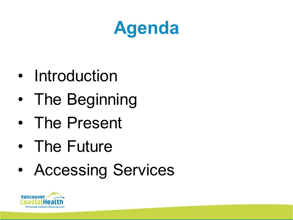 Agenda Introduction The Beginning The Present The Future Accessing Services