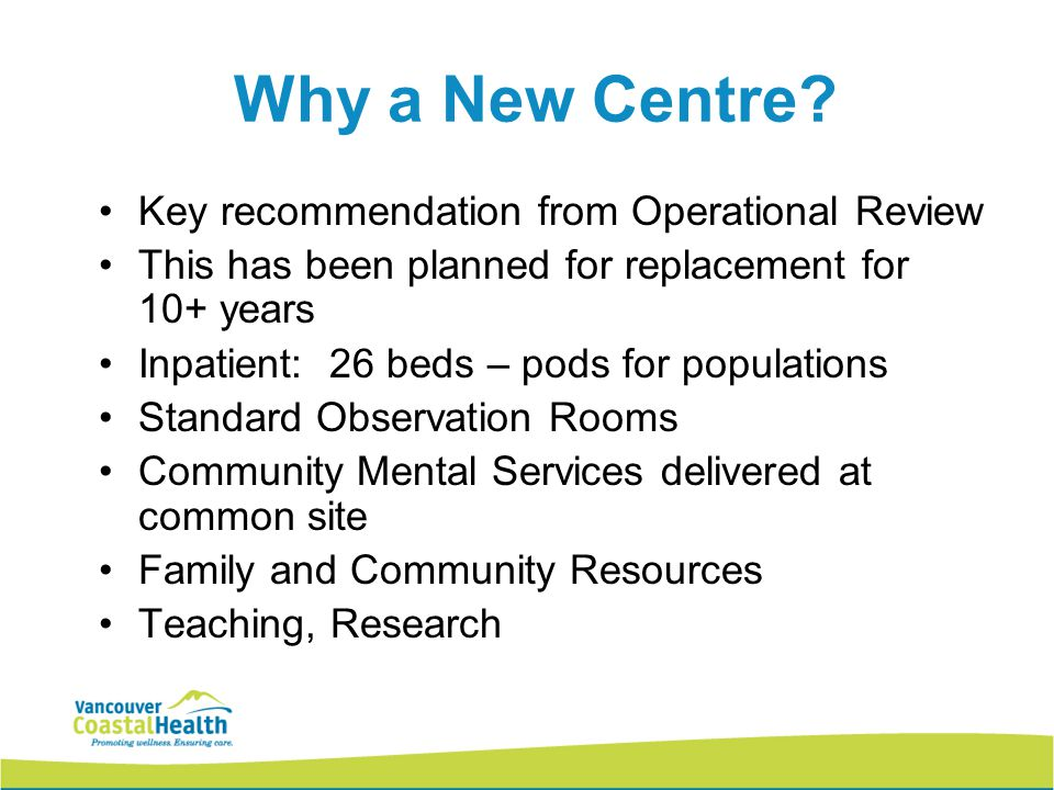 Benefits of New Centre Improved patient and staff safety, and security.